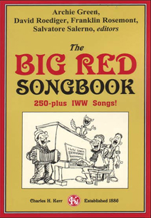The Big Red Songbook: 250-Plus IWW Songs!